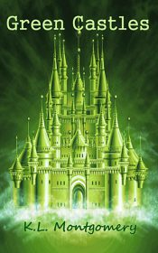 Green Castles by K.L. Montgomery