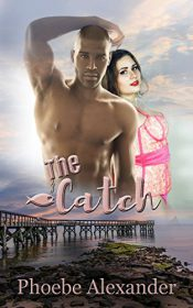 The Catch by Phoebe Alexander
